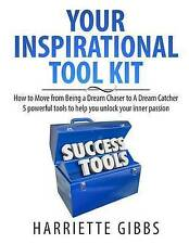 Your Inspirational Tool Kit: How to Move from a Dream Chaser to a Dream Catcher