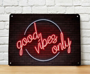 Good Vibes only, Neon light effect PRINT Metal Sign - Wall A4 Sign