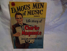 1953 CHARLIE MAGNANTE Famous Men Of Music Comic Book,excelsior accordian,charles