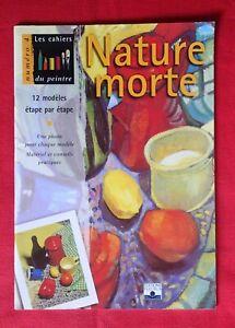 NATURE MORTE - LES CAHIERS DU PEINTRE N°4 - FLEURUS 1998 - BON ÉTAT