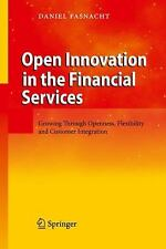 Open Innovation in the Financial Services: Growing Through Openness, Flexibility