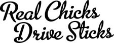 """REAL CHICKS DRIVE STICK JDM Vinyl Decal Sticker-6"""" Wide White Color"""