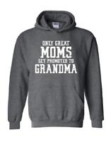 Only Great Moms Get Promoted to Grandma Matching Baby Unisex Hoodies Sweater