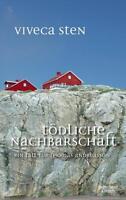 Tödliche Nachbarschaft / Thomas Andreasson Bd.7 von Viveca Sten/ Tb. - Schweden