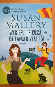 """Top erhaltenes Taschenbuch """"Wer früher küsst, ist länger verliebt"""" Susan Mallery"""