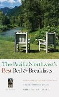 Pacific Northwest's Best Bed & Breakfasts, 4th Edition (Fodor's) by Fodor's