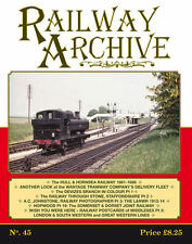 RAILWAY ARCHIVE ISSUE NO.45 ISBN: 1477-5336-45