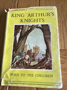 Antique Hardback Book King Arthur's Knights Told To Children 1943 Mary MacGregor
