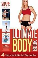 The Ultimate Body Book: 4 Weeks to Your Best Abs, Butt, Thighs, and More!