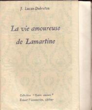 La vie amoureuse de Lamartine - Collection : Leurs amours