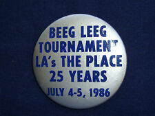 """Vintage Beeg Leeg Tournament LA's the place 25 years, 1986, pin/button, 2 1/8"""""""