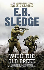 With the Old Breed : The World War Two Pacific Classic by Eugene B. Sledge