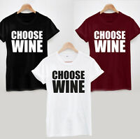 CHOOSE WINE T-SHIRT - FUNNY COOL SLOGAN TEE TOP LADIES AND UNISEX LOVE LIFE