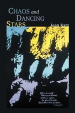 Chaos and Dancing Stars by Jean Katz (2002, Paperback)