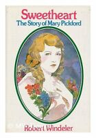 Sweetheart the Story of Mary Pickford