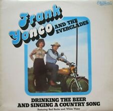 FRANK YONGO AND THE EVERGLADES - DRINKING THE BEER AND SINGING A COUNTRY - LP
