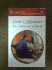 The Unwilling Mistress by Carole Mortimer (2004, Pap...