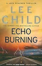 New Echo Burning By Lee, Child,