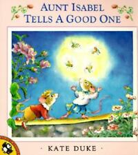 AUNT ISABEL TELLS A GOOD ONE (Brand New Paperback) Kate Duke