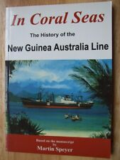 In Coral Seas, The History of the New Guinea Australia Line - Speyer