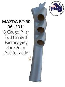 3 GAUGE Pillar POD SUITS 06 - 2011 MAZDA BT-50 52MM PAINTED FACTORY Grey