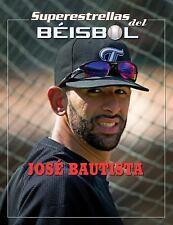 Jose Bautista (Superestrellas del Beisbol) (Spanish Edition) by Rodriguez, Tani