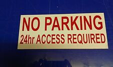 NO PARKING  24 HR ACCESS REQUIRED signs- RIGID COMPOSITE MATERIAL