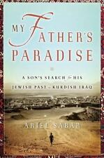My Father's Paradise: A Son's Search for His Jewish Past in Kurdish Iraq by