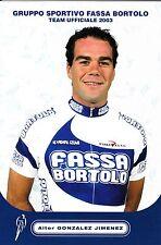 CYCLISME carte cycliste AITOR GONZALES JIMENEZ équipe FASSA BORTOLO 2003