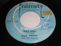 Dale Wright: She's Neat / Say That You Care 45 - Fraternity - Rocker