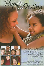 USED (GD) Hope and Destiny: The Patient and Parent's Guide to Sickle Cell Diseas