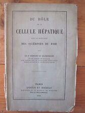 Du Rôle de la Cellule Hépatique dans la Production des Scléroses du Foie - 1892