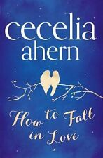 How To Fall In Love by Cecelia Ahern (Hardback, 2013)