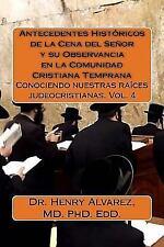 Antecedentes Históricos de la Cena Del Señor y Su Observancia en la Comunidad...