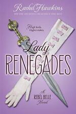 LADY RENEGADES - HAWKINS, RACHEL - NEW PAPERBACK BOOK