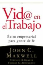 Vid@ en el  trabajo: Éxito empresarial para gente de fe (Spanish Edition)