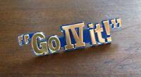Go IV It! Lapel Pin - Vintage Go For It Encouragement Award Enthusiast Badge Pin