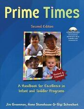 Prime Times 2nd Ed A Handbook for Excellence in Infant and Toddler Progr WITH CD