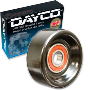Dayco Smooth Pulley Drive Belt Idler Pulley for 2005-2009 Chevrolet Equinox de