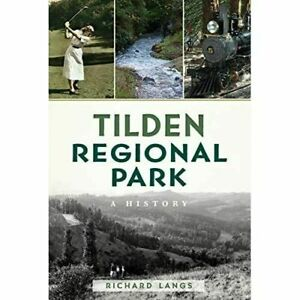 Tilden Regional Park: A History - Paperback / softback NEW Langs, Richard (*17)
