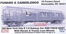 FUNARO F&C 104 R 1-9 SUBWAY Passenger Car NEW YORK CITY 1-PC Body W/ TRUCKS