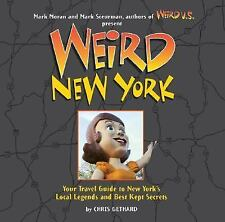 Weird New York: Your Travel Guide to New York's Local Legends and Best Kept Secr