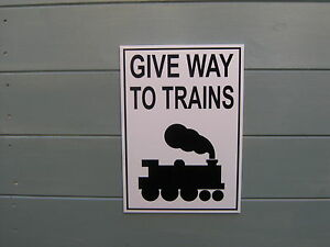 An A4 Shed, workshop, train room, sign give way to trains great gift idea