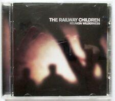 The Railway Children - Reunion Wilderness - 1997 UK REMASTERED CD + BONUS TRACKS