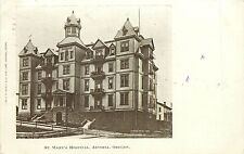 c1906 Printed Postcard; St. Mary's Hospital, Astoria OR Clatsop County, Posted