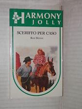 SCERIFFO PER CASO Roz Denny Harlequin Mondadori 1994 harmony jolly 905 romanzo
