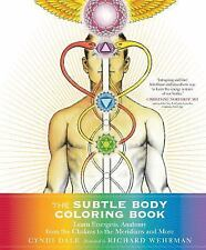 The Subtle Body Coloring Book : Learn Energetic Anatomy--From the Chakras to...
