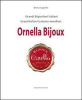 Ornella bijoux. Ediz. italiana e inglese  di Bianca Cappello,  2015 - ER