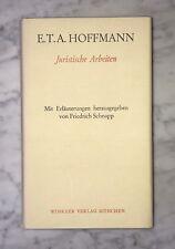 E.T.A.Hoffmann: Juristische Arbeiten, mit Erläuterungen hg.v. Friedrich Schnapp