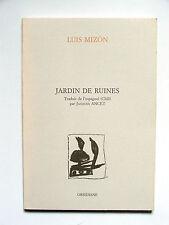 LUIS MIZON : JARDIN DE RUINES / JACQUES ANCET / BILINGUE / OBSIDIANE / 1992